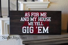 Items similar to 11in. by 24in. Texas A&M wood sign, As for me and my house we yell Gig 'Em on Etsy