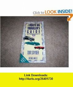 The Route 66 Travelers Guide and Roadside Companion (9780312045876) Tom Snyder, Michael Wallis , ISBN-10: 0312045875  , ISBN-13: 978-0312045876 ,  , tutorials , pdf , ebook , torrent , downloads , rapidshare , filesonic , hotfile , megaupload , fileserve