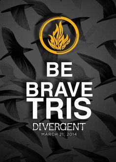 """""""Be brave, Tris."""" - Tobias Eaton"""