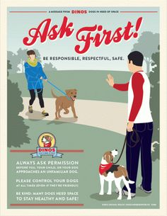 """DINOS PSA poster- I wish people with the retractable leashes, or others just not paying attention, who's dog is charging mine yelling, """"he's friendly"""", would HEAR my, """"that's great BUT by 130lb Mastiff ISN""""T."""" (a certified therapy dog, she can be put under control)   All the """"friendly"""" dogs that have charged her have contributed to the issue. We work on it every day but it's YOUR dog that is not under his OWNERS CONTROL!!!!"""