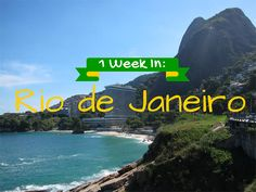 A list of things to do during a one week visit to the city of Rio de Janeiro, Brazil.