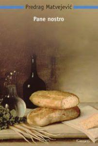 """Pane nostro - Edizione Garzanti. """"Il pane è la manna della terra. Predrag Matvejević narra il grandioso vagabondaggio del grano, la lunga selezione e specializzazione trasmessa dalle generazioni.» – Così scrive Erri De Luca nella postfazione del libro dell'autore bosniaco. In Pane Nostro l'elegante scrittura di Predrag Matvejevic trasforma il più umile dei prodotti in una grande metafora, un ponte tra civiltà diverse accomunate da un retroterra culturale identico."""
