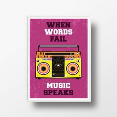 When words fail music speaks - retro bombastic radio casette - Boombox poster wall art decor - urban decor quote design - retro music. #poster #print #cassete #music #norygloryprints #etsy #roomdecor #walldecor #wallart #wallhanging #graphicdesign #illustration