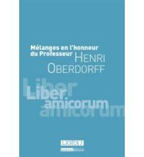 Mélanges en l'honneur du professeur Henri Oberdorff : liber amicorum -