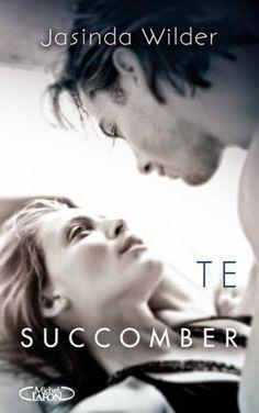 """""""Te succomber"""" de Jasinda Wilder."""