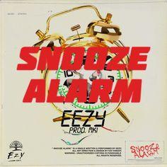 New Single Release: Eezy – Snooze Alarm – Rhythm And Beatz