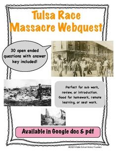This is a 30 question webquest on the Tulsa Race Massacre. This Massacre took place in 1921. Students go to history.com and answer questions as they read along. They then answer a few questions with a 2nd link about how Tulsa is now including curriculum about this event so it can be taught to stu... Curriculum, Homeschool, Middle School History, Teaching History, Teacher Newsletter, Students, Racing, This Or That Questions, Education