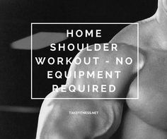 Home Shoulder Workout - No Equipment Required