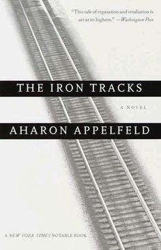 The Iron Tracks: A novel by Aharon Appelfeld,http://www.amazon.com/dp/0805210997/ref=cm_sw_r_pi_dp_LFppsb1VRH0S8SV0