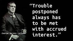 George Horace Lorimer - Procrastination