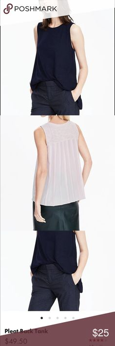 Banana Republic Pleat Back Tank Brand new with tags. Never worn. Classy Navy Blue color. A must have staple for your closet! Back is sheer. Front is cotton knit. Comfort & class in one! Banana Republic Tops