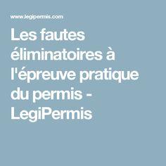 Les fautes éliminatoires à l'épreuve pratique du permis - LegiPermis