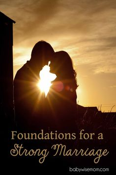 Foundations to make your marriage strong.