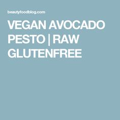 VEGAN AVOCADO PESTO | RAW GLUTENFREE