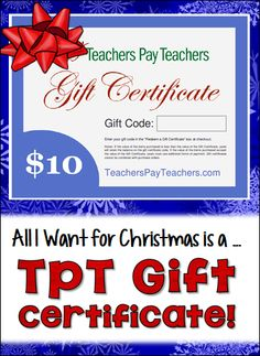 All I Want for Christmas is ... a TpT Gift Certificate! Enter to win a $10 TpT gift certificate and visit the blogs in the link up to find over a dozen more giveaways!