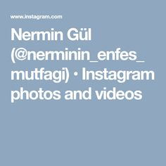 Nermin Gül (@nerminin_enfes_mutfagi) • Instagram photos and videos