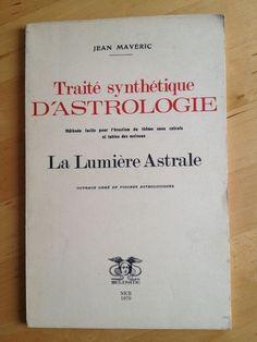 #astrologie : La Lumière Astrale - Traité Synthétique D astrologie Judiciaire - Jean Mavéric. Belisane, 1979. 68 pp. brochées.   Ouvrage orné de figures astrologiques.