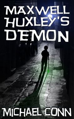 """Free Kindle Book : Maxwell Huxley's Demon - In MAXWELL HUXLEY'S DEMON, when nine-year-old Maxwell Huxley and three others break free from their mountain-top """"school"""" for gifted children – a place where kids mysteriously vanish when they turn ten – a fantastical chase around the world begins. Pursuing answers and freedom, Max unintentionally creates a new world: a world where friends and family meet their demons, where artificial beings come to life, and where nanotechnology is…"""