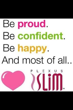 Love this!!! Be yourself but better with Plexus Slim!!! What do you have to lose but weight and inches??? 60 Day Money Back Guarantee! Amy Corron Ambassador #253517 www.slimspanky.com