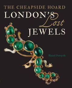 London's Lost Jewels: The Cheapside Hoard by Hazel Forsyth http://www.amazon.com/dp/1781300208/ref=cm_sw_r_pi_dp_dVcfxb0W1D411