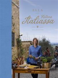 Ella Kanninen: ELLA - KOTONA ITALIASSA