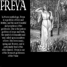 Freya, sister to Frey. Goddess of fertility, new growth, agricultural harvest, beauty, and love.