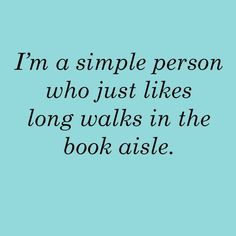 I'm a simple person who just likes long walks in the book aisle. And may or may not be reading as she goes through the book aisle. Books And Tea, I Love Books, Books To Read, My Books, Book Memes, Book Quotes, Book Of Life, The Book, Def Not