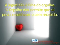 Ingratidão, a filha do orgulho. https://plus.google.com/share?url=http://www.gotasdepaz.com.br/ingratidao-a-filha-do-orgulho/?utm_source=Mensagem+25%2F02%2F2015&utm_medium=email&utm_campaign=Mensagem+25%2F02%2F2015