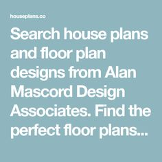 Search house plans and floor plan designs from Alan Mascord Design Associates. Find the perfect floor plans and build your dream home today! Single Story Homes, One Story Homes, Small House Plans, House Floor Plans, George House, Duplex Plans, Construction Documents, Backyard Projects, Build Your Dream Home