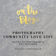 Photography Community Love List - Get Featured