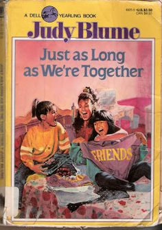Tales of a former walking highlighter: Just as Long as We're Together Judy Blume