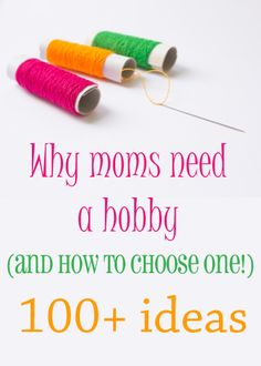 Need an idea for a new hobby? Check out this list of 100+ hobbies for women and get out of that mom funk today!