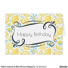 Yellow Lemons & Blue Flowers Happy Birthday Card