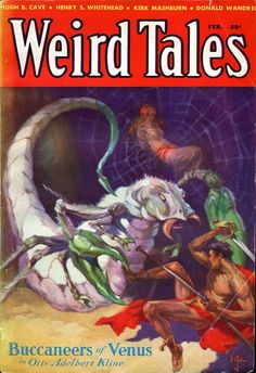 Kline Buccaneers of Venus Weird Tales February 1933 Pulp Magazine Science Fiction, Pulp Fiction Art, Horror Fiction, Pulp Art, Pulp Magazine, Magazine Art, Magazine Covers, Hp Lovecraft Stories, Dcc Rpg
