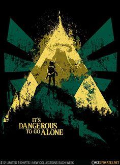 It's Dangerous to Go Alone