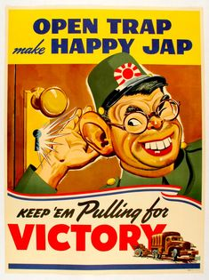 US anti-Japanese poster produced by the General Motor Company:  Open Trap Make Happy Jap.