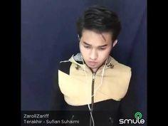 Terakhir by Sufian Suhaimi -Zaroll Zariff (Smule Malaysia) - YouTube