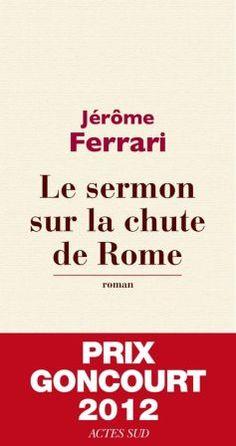 Le sermon sur la chute de RomeFerrari, Jérôme R FER#RomansFr