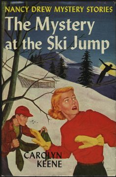 Nancy Drew Mystery Stories. The Mystery at the Ski Jump by Carolyn Keene.