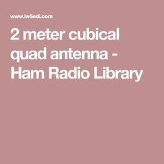 All about cubical quad antennas 3rd edition