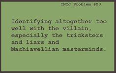INTJ problems: Loki, Bane, Machiavelli, Javert, the Joker, Moriarty, Norrington...