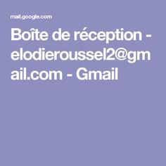 Boîte de réception - elodieroussel2@gmail.com - Gmail