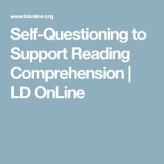 Self-Questioning to Support Reading Comprehension | LD OnLine