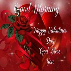 Good Morning Happy Valentine's Day God Bless You Valentines Day Sayings, Happy Valentines Day Pictures, Happy Valentines Day Wishes, Happy Mothers Day, Pinterest Valentines, Valentine Ideas, Good Morning Love Messages, Good Morning Happy, Morning Thoughts
