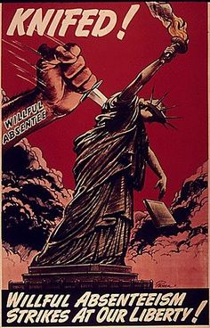 """American poster, 1942-1945: """"Knifed!"""" Absenteeism means you're literally stabbing your country's back!"""