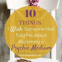 Becoming a spiritual medium is amazing, but not always easy. These are the good, bad, and ugly things I wish someone had told me about this journey.