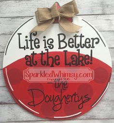 Items similar to Summer Door Hanger: Life is Better at the Lake Fishing Bobber Wooden Door Decoration on Etsy - Martha Lear Burlap Crafts, Wooden Crafts, Cabin Doors, Burlap Door Hangers, Lake Decor, Lake Signs, Lake Cabins, Wood Cutouts, Door Signs