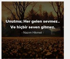 Nazım Hikmet Poem Quotes, Qoutes, Poems, More Than Words, Meaningful Words, Motto, Relationship Quotes, Quote Of The Day, Writer