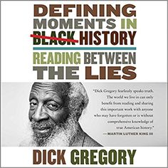 Click for a larger image of The Most Defining Moments in Black History According to Dick Gregory