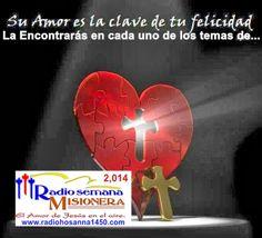 Radio Hosanna 1450 AM.  La Misionera.: SU AMOR ES LA CLAVE DE TU FELICIDAD